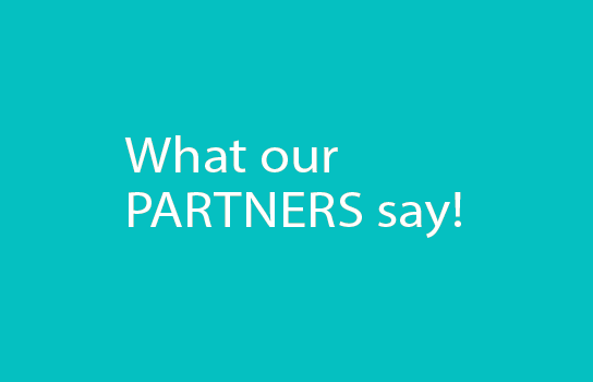 testimonial: what our partners say